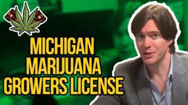 Michigan Growers Licenses - How to Get a Class C Marijuana Growers License in MI