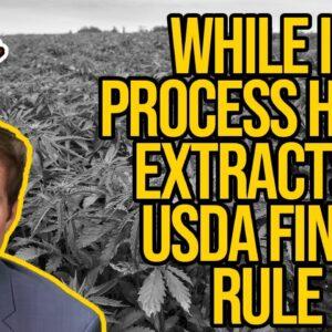 USDA Final Hemp Rule on WIPHE (WORK IN PROGRESS HEMP EXTRACT) | DEA Hemp IFR Extract Explained