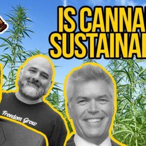 Is Cannabis Sustainable? | Regenerative vs Sustainable Cannabis Farming | Cannabis ESG