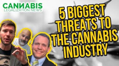 5 Biggest Threats to the Cannabis Industry in 2020