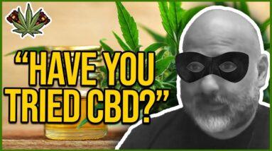 A CBD Testimony with the Cannabis Criminal