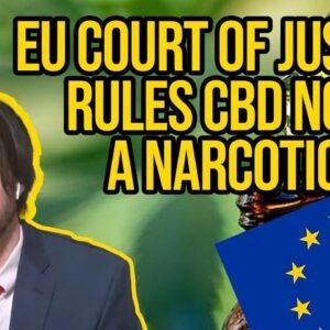 EU CBD Case | European Court of Justice Rules CBD not a Narcotic | EU CBD Laws