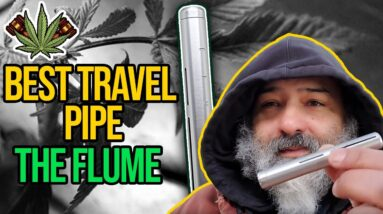 Best Travel Pipe? The Flume