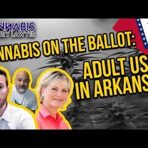 Cannabis on the Ballot: Adult-Use in Arkansas