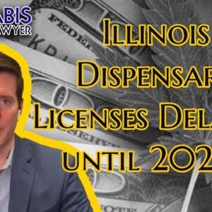 Illinois Cannabis Licenses Delayed Until Spring 2021?