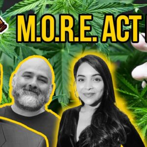 MORE Act - Federal Cannabis Legalization | Marijuana Opportunity, Reinvestment, and Expungement Act