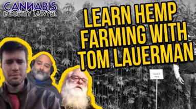 Learn Hemp Farming with Tom Lauerman