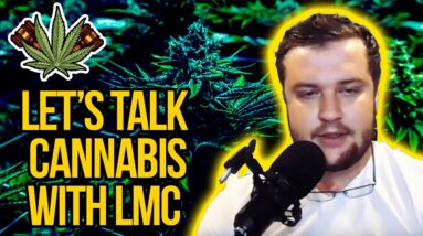 Let's Talk Cannabis with LMC joins Cannabis Legalization News