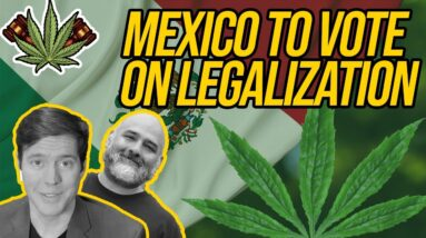 Mexican Lawmakers To Vote On Marijuana Legalization; Georgia Introducing Marijuana Legalization Bill