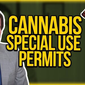 Cannabis Special Use Permits - Conditional Use Permits & Marijuana Real Estate Zoning Issues