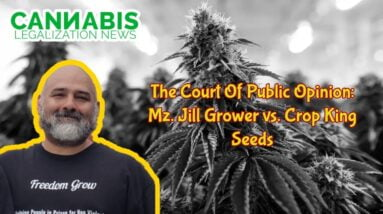 The Court of Public Opinion: Mz. Jill Grower vs. Crop King Seeeds