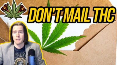 USPS Says Don't Mail THC   PACT Act Guidance for Hemp Industry