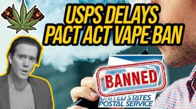 Vape Mail Ban Delayed. USPS Delays PACT Act Vape Ban