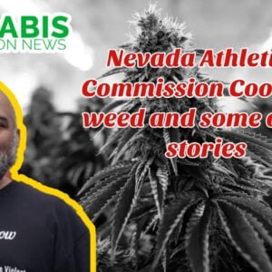 Nevada Athletic Commission OK With Weed and Some Other Stories