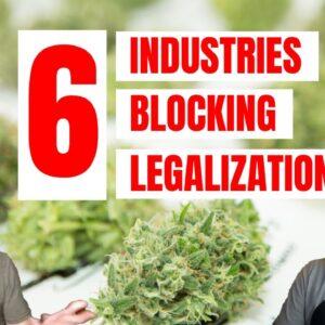 6 Industries Blocking Cannabis Legalization