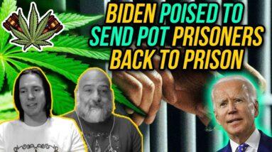 Biden Poised to Send Pot Prisoners Back to Prison