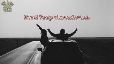 Road Trip Chronic-les